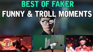 BEST OF FAKER Funny & Troll Moments - League of legends