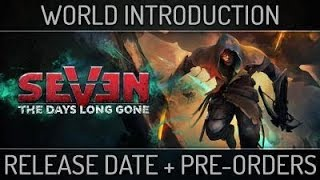 Seven: The Days Long Gone - World Introduction