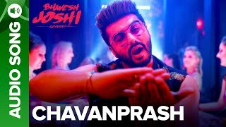 Chavanprash | Full Audio Song | Bhavesh Joshi Superhero | Arjun Kapoor & Harshvardhan Kapoor width=