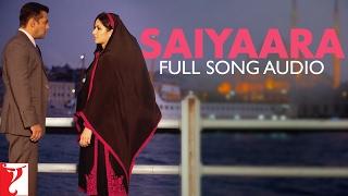 getlinkyoutube.com-Saiyaara - Full Song Audio | Ek Tha Tiger | Mohit Chauhan | Taraannum Mallik |  Sohail Sen
