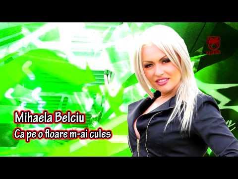 Mihaela Belciu - Ca pe o floare m-ai cules -PRWLEbYXGPc