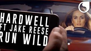 Hardwell - Run Wild (Ft. Jake Reese)