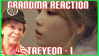 getlinkyoutube.com-TAEYEON - I (feat. Verbal Jint) Grandma Reaction