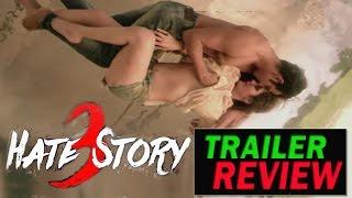 Hate Story 3 : official Trailer review   Sharman, Zarine Khan, Daisy Shah