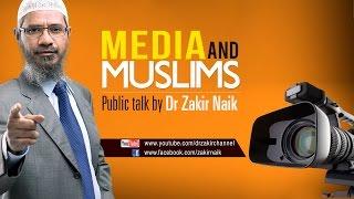 getlinkyoutube.com-MEDIA AND MUSLIMS   LECTURE + Q & A   DR ZAKIR NAIK