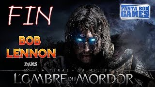 L'Ombre du Mordor - Ep 27 : FIN - Playthrough FR 1080 par Bob Lennon