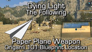 getlinkyoutube.com-Dying Light The Following - Paper Plane Weapon - Origami 101 Blueprint Location Easter Egg
