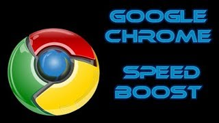 How to Speed up Google Chrome 2018