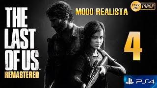 The Last of Us Remastered PS4 Parte 4 Español Gameplay Walkthrough (Modo Realista)