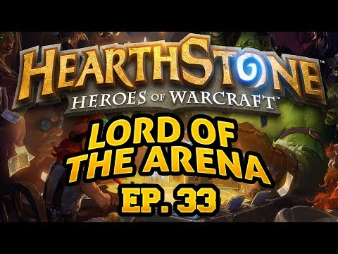 Hearthstone: Lord of the Arena - Episode 33