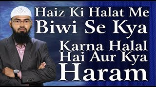 Haiz - Menses Ki Halat Me Biwi Se Kya Karna Halal Hai Aur Kya Haram By Adv. Faiz Syed width=