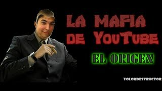getlinkyoutube.com-LA MAFIA DE YOUTUBE - EL ORIGEN