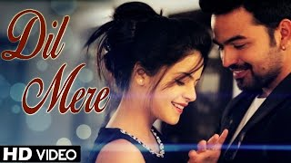 Dil Mere - Kunaal Vermaa, Rapperiya Baalam New Songs 2015 | Latest Hindi Songs 2015