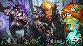 getlinkyoutube.com-Hearthstone Murloc Shaman S21 #2: Everyfin is Not Awesome