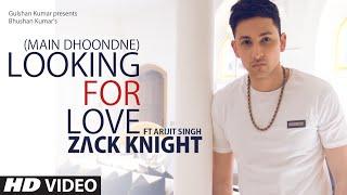 getlinkyoutube.com-Looking For Love (Full Song) Zack Knight ft. Arijit Singh   Heartless