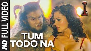 'Tum Todo Na' FULL VIDEO Song |