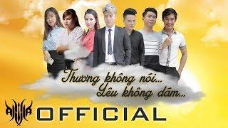 Thương Không Nói Yêu Không Dám   Official MV 4K | Akira Phan | Phim Ca Nhạc 2018