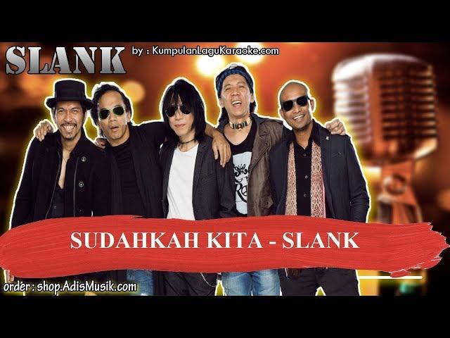 SUDAHKAH KITA -  SLANK Karaoke