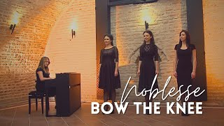 NOBLESSE - Bow the knee