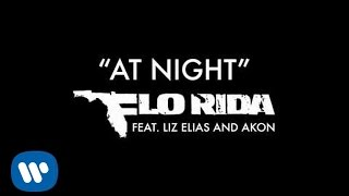 Flo Rida - At Night (ft. Liz Elias and Akon)
