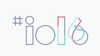 Google #io16 ملخص مؤتمر جوجل
