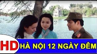 getlinkyoutube.com-Hà Nội 12 Ngày Đêm Full HD | Phim Chiến Tranh Việt Nam Hay