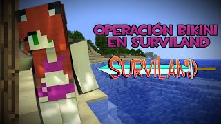 getlinkyoutube.com-SURVILAND   Operación bikini #opbikinisurviland