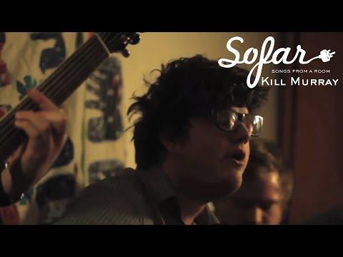 Kill Murray - Terror - Sofar Sounds