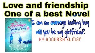 I Am An Average Looking Boy , Will You Be My Girlfriend ? By Roopesh Kumar | Summary |