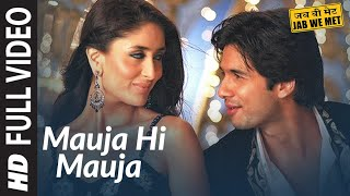 getlinkyoutube.com-Mauja Hi Mauja Full Song HD | Jab We Met | Shahid kapoor, Kareena Kapoor