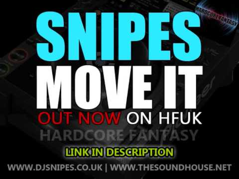 Snipes - Move It [OUT NOW ON HFUK]