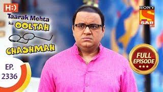 Taarak Mehta Ka Ooltah Chashmah - तारक मेहता - Ep 2336 - Full Episode - 13th November, 2017