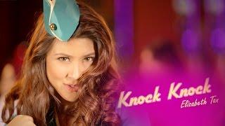 Elizabeth Tan - Knock Knock (Official Music Video)