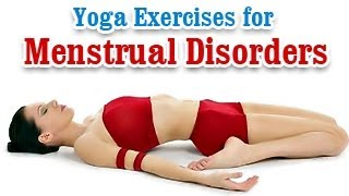 getlinkyoutube.com-Yoga Exercises for Menstrual Disorders -  Irregular Periods Problems, Diet Tips in English