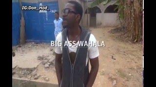 Big ass wahala