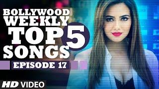 getlinkyoutube.com-Bollywood Weekly Top 5 Songs | Episode 17 | Hindi Songs 2016 | T-Series