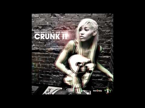 Gigi Barocco vs Jane Bang - Crunk It (Original Mix)