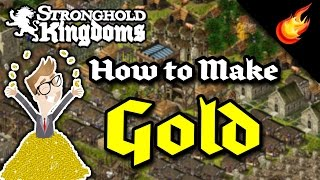 getlinkyoutube.com-Stronghold Kingdoms - How To Make Gold Quickly