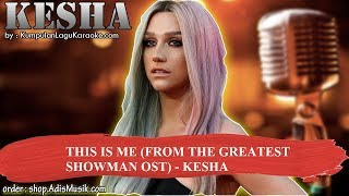 THIS IS ME FROM THE GREATEST SHOWMAN OST -  KESHA Karaoke