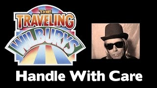 "getlinkyoutube.com-TRAVELING  WILBURYS  ""HANDLE WITH CARE"""