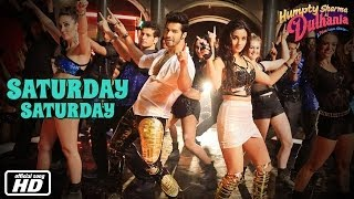 getlinkyoutube.com-Saturday Saturday - Official Song - Humpty Sharma Ki Dulhania - Alia Bhatt, Varun Dhawan
