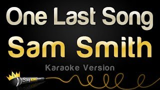 Sam Smith   One Last Song (Karaoke Version)