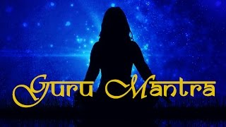 Top Guru Mantras || Guru Brahma Guru Vishnu Guru Devo Maheshwara || Guru Om || Guru Bhajans