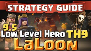 getlinkyoutube.com-Clash of Clans | How To 3 Star a Max TH9 | 9.5 with Low Level Heroes - Basic LaLoon Attack Strategy