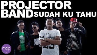 getlinkyoutube.com-Projector Band - Sudah Ku Tahu (Official Lirik Video)