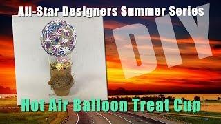 Hot Air Balloon Treat Cups