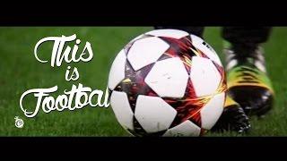 getlinkyoutube.com-This is Football - 2015 - 4K