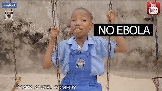 getlinkyoutube.com-NO EBOLA (Mark Angel Comedy)