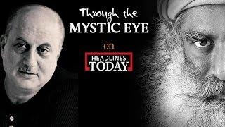 getlinkyoutube.com-Anupam Kher with Sadhguru   Through the Mystic Eye