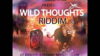 Wild Thoughts Riddim Mix June 2017, Alkaline | Vybz kartel | Mavado| Masicka | Rihanna